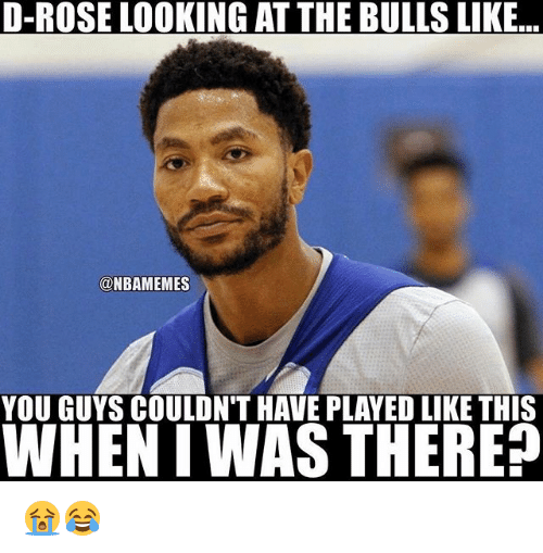 Nba, Bulls, and Rose: D-ROSE LOOKING AT THE BULLS LIKE  NBAMEMES  YOU GUYS COULDN'T HAVE PLAYED LIKE THIS  WHEN IWAS THERE? 😭😂