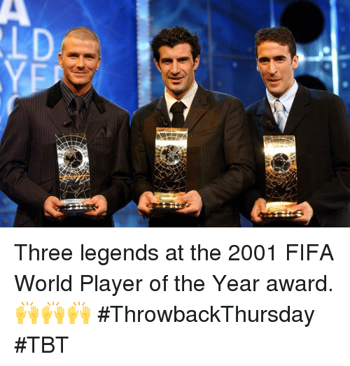 player: D Three legends at the 2001 FIFA World Player of the Year award. 🙌🙌🙌 #ThrowbackThursday #TBT