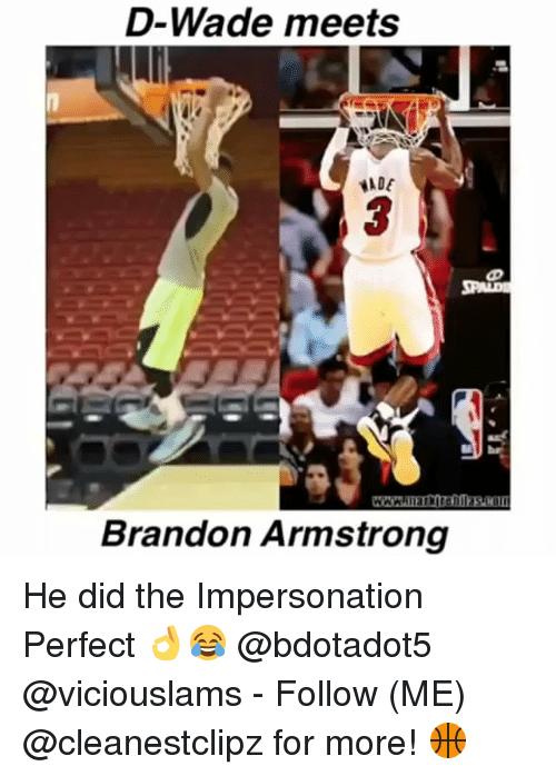 Impersonable: D-Wade meets  ADE  3  Brandon Armstrong He did the Impersonation Perfect 👌😂 @bdotadot5 @viciouslams - Follow (ME) @cleanestclipz for more! 🏀