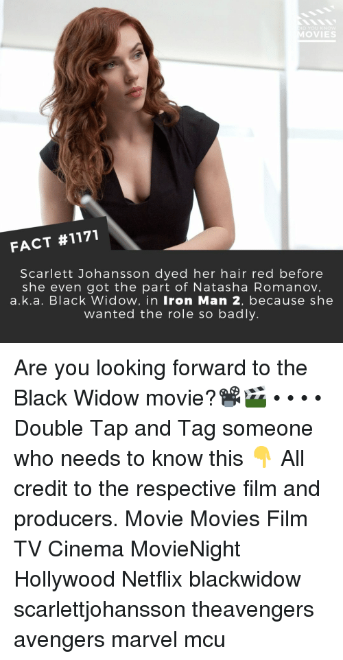 Black Widow: D YOU KNOW  MOVIES  FACT #1171  Scarlett Johansson dyed her hair red before  she even got the part of Natasha Romanov,  a.k.a. Black Widow, in Iron Man 2, because she  Wanted the role so badly. Are you looking forward to the Black Widow movie?📽️🎬 • • • • Double Tap and Tag someone who needs to know this 👇 All credit to the respective film and producers. Movie Movies Film TV Cinema MovieNight Hollywood Netflix blackwidow scarlettjohansson theavengers avengers marvel mcu