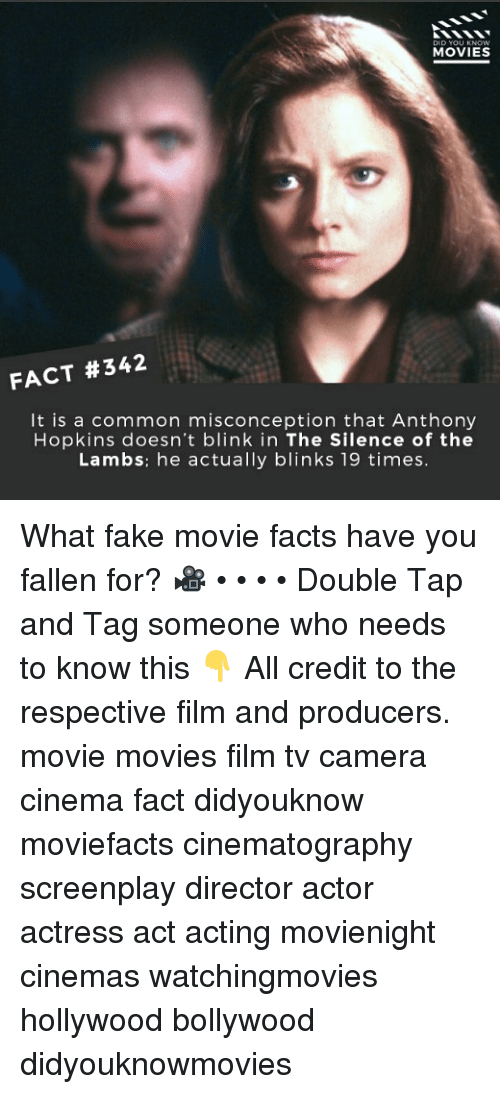 Anthony Hopkins: D YOU  MOVIES  FACT #342  It is a common misconception that Anthony  Hopkins doesn't blink in The Silence of the  Lambs: he actually blinks 19 times. What fake movie facts have you fallen for? 🎥 • • • • Double Tap and Tag someone who needs to know this 👇 All credit to the respective film and producers. movie movies film tv camera cinema fact didyouknow moviefacts cinematography screenplay director actor actress act acting movienight cinemas watchingmovies hollywood bollywood didyouknowmovies