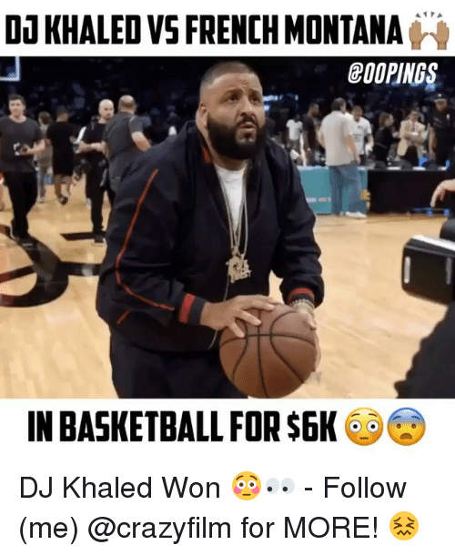 da khaled vs french montana coopings in basketball for 6k 27157340 🔥 25 best memes about french montana french montana memes