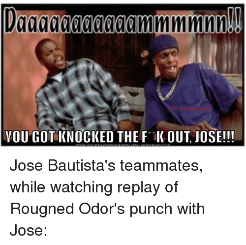 Sports, Watch, and Watches: Daaaaaaaaaaammmmmn!!  YOU GOT KNOCKED THE FidK OUT JOSE!!! Jose Bautista's teammates, while watching replay of Rougned Odor's punch with Jose: