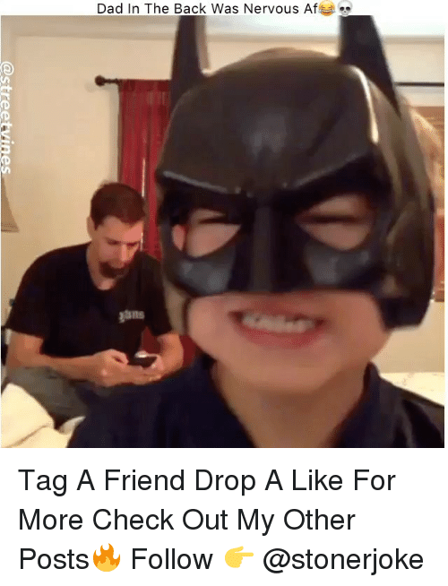 Af, Dad, and Memes: Dad In The Back Was Nervous Af Tag A Friend Drop A Like For More Check Out My Other Posts🔥 Follow 👉 @stonerjoke