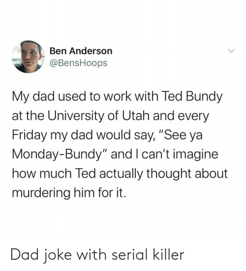 joke: Dad joke with serial killer