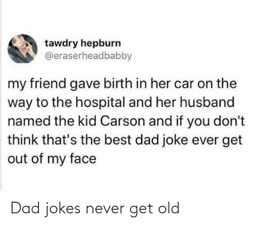 Dad Jokes: Dad jokes never get old