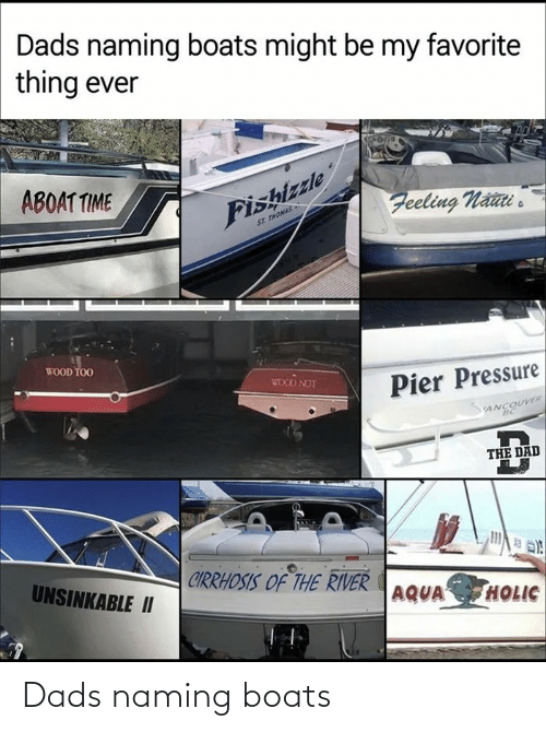 Dads, Boats, and Naming: Dads naming boats