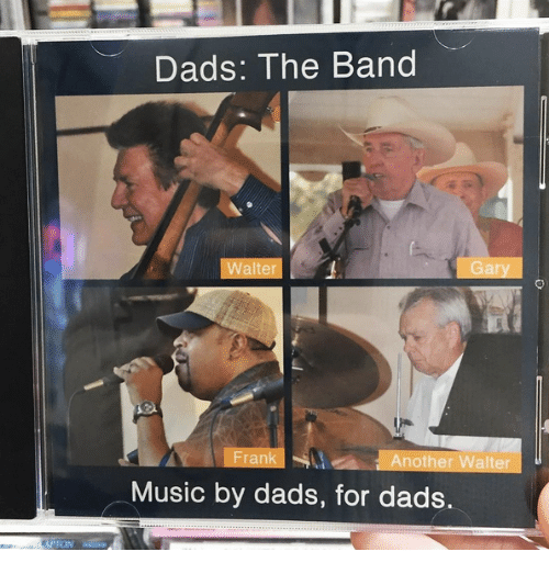 franks: Dads: The Band  Walter  Gary  Frank  Another Walter  Music by dads, for dads.