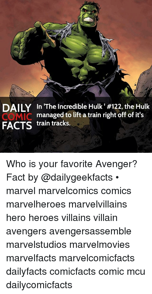 incredible hulk: DAILY In The Incredible Hulk #122, the Hulk  managed to lift a train right off of it's  FACTS  train tracks. Who is your favorite Avenger? Fact by @dailygeekfacts • marvel marvelcomics comics marvelheroes marvelvillains hero heroes villains villain avengers avengersassemble marvelstudios marvelmovies marvelfacts marvelcomicfacts dailyfacts comicfacts comic mcu dailycomicfacts