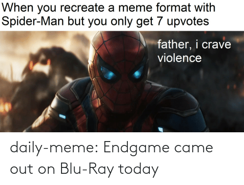 blu: daily-meme:  Endgame came out on Blu-Ray today