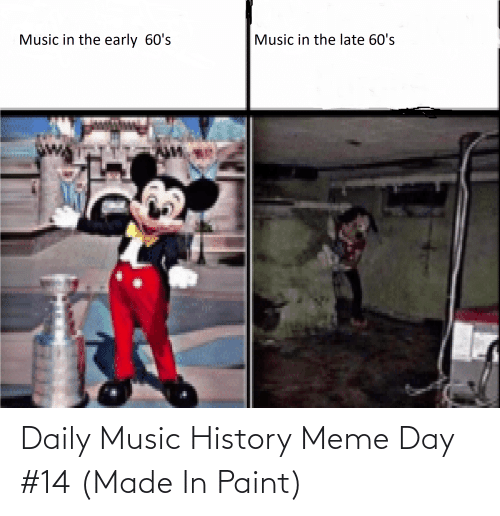 Meme Day: Daily Music History Meme Day #14 (Made In Paint)