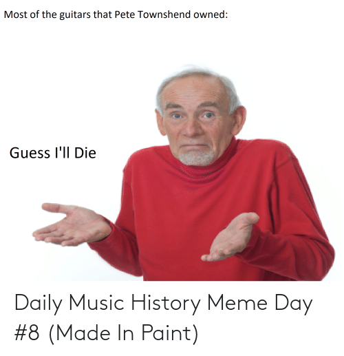 Meme Day: Daily Music History Meme Day #8 (Made In Paint)