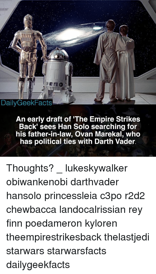 Chewbacca, Darth Vader, and Empire: DailyGeekFacts  An early draft of 'The Empire Strikes  Back' sees Han Solo searching for  his father-in-law, Ovan Marekal, who  has political ties with Darth Vader. Thoughts? _ lukeskywalker obiwankenobi darthvader hansolo princessleia c3po r2d2 chewbacca landocalrissian rey finn poedameron kyloren theempirestrikesback thelastjedi starwars starwarsfacts dailygeekfacts