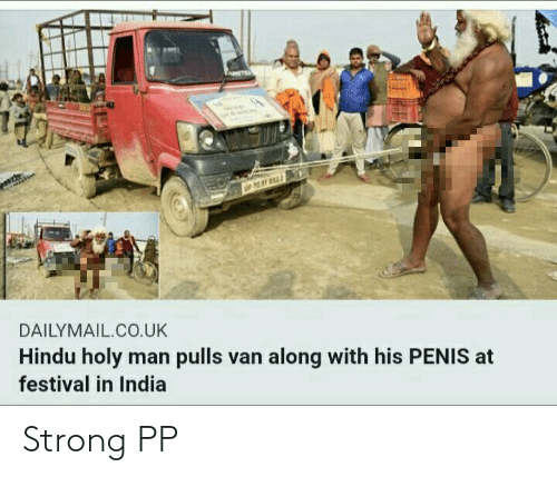 dailymail.co.uk: DAILYMAIL.CO.UK  Hindu holy man pulls van along with his PENIS at  festival in India Strong PP