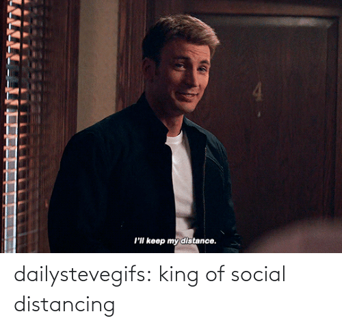 King Of: dailystevegifs: king of social distancing