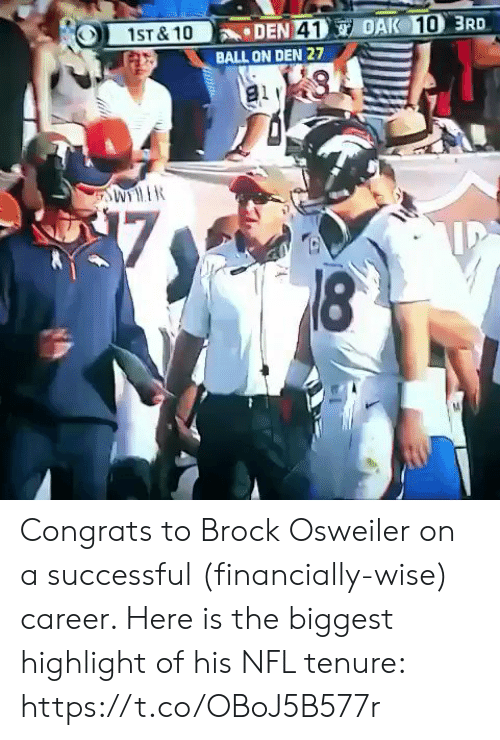 Osweiler: DAK 10  1ST &10DEN 41  BALL ON DEN 27  18 Congrats to Brock Osweiler on a successful (financially-wise) career. Here is the biggest highlight of his NFL tenure: https://t.co/OBoJ5B577r