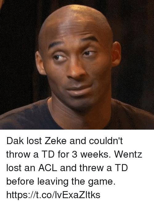 acl: Dak lost Zeke and couldn't throw a TD for 3 weeks.    Wentz lost an ACL and threw a TD before leaving the game. https://t.co/lvExaZItks
