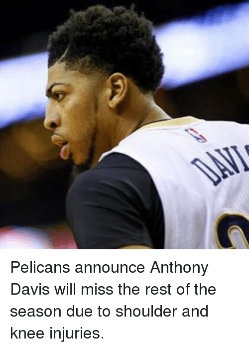 knee injury: DAL Pelicans announce Anthony Davis will miss the rest of the season due to shoulder and knee injuries.