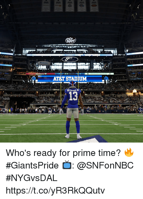 Memes, At&t, and Time: DALLA  DALLA  DALLA  AT&T STADIUM  13 Who's ready for prime time? 🔥 #GiantsPride   📺: @SNFonNBC #NYGvsDAL https://t.co/yR3RkQQutv