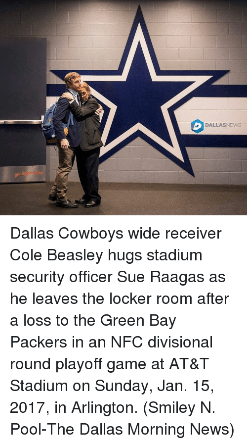 Dallas Cowboy: DALLAS NEWS Dallas Cowboys wide receiver Cole Beasley hugs stadium security officer Sue Raagas as he leaves the locker room after a loss to the Green Bay Packers in an NFC divisional round playoff game at AT&T Stadium on Sunday, Jan. 15, 2017, in Arlington. (Smiley N. Pool-The Dallas Morning News)
