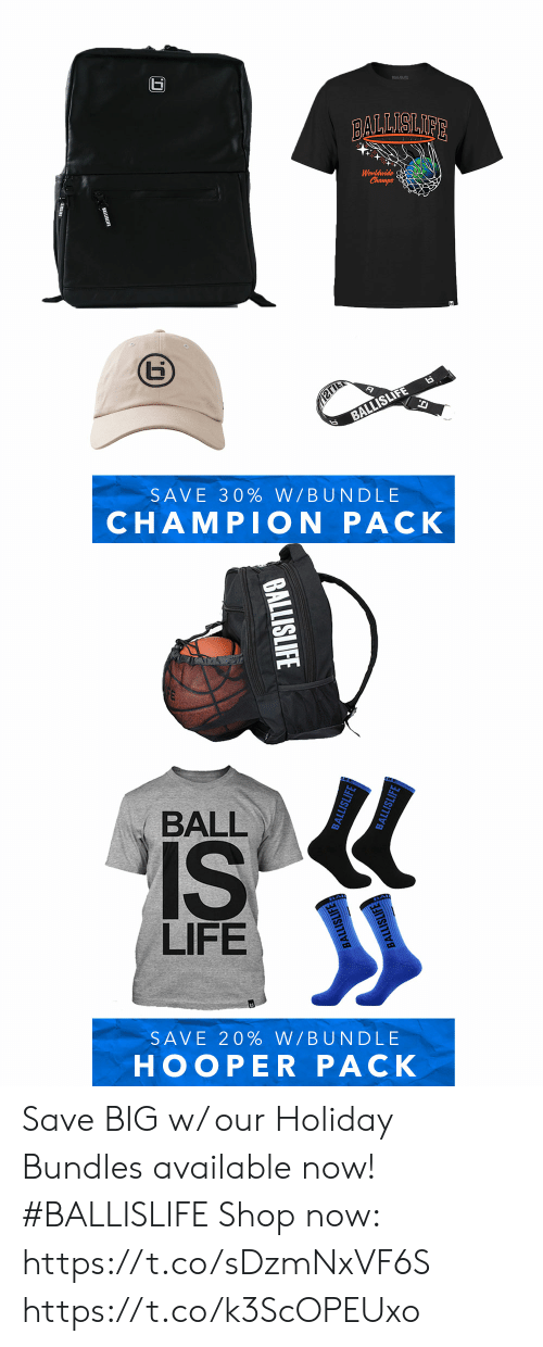 ball is life: DALLSUFE  BALLISLFE  Wonldwide  Champs  BALLISLIFE  SAVE 30% W/BUNDLE  CHAMPION PACK   BALL  IS  LIFE  SAVE 20% W/BUNDLE  HOOPER PACK  BALLISLIFE  BALLISLIFE  BALLISLIFE  BALLISLIFE  BALLISLIFE Save BIG w/ our Holiday Bundles available now! #BALLISLIFE   Shop now: https://t.co/sDzmNxVF6S https://t.co/k3ScOPEUxo