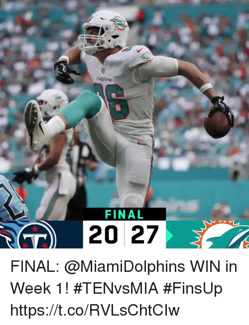 Memes, 🤖, and Win: Dalphins  FINAL  20 27 FINAL: @MiamiDolphins WIN in Week 1! #TENvsMIA  #FinsUp https://t.co/RVLsChtCIw