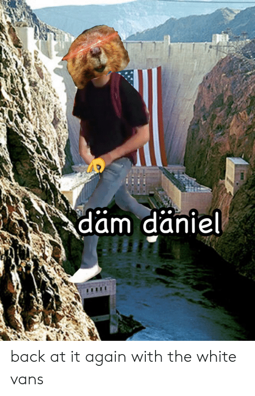 white vans: dam daniel back at it again with the white vans