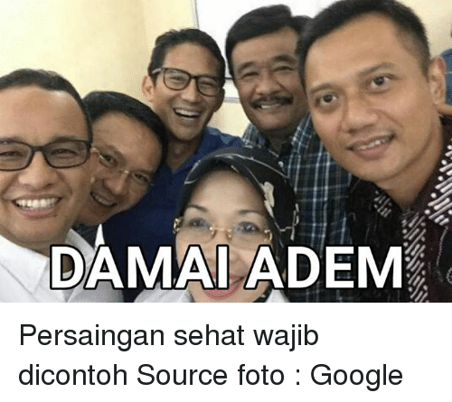 Google, Indonesian (Language), and Adem: DAMAI ADEM Persaingan sehat wajib dicontoh Source foto : Google