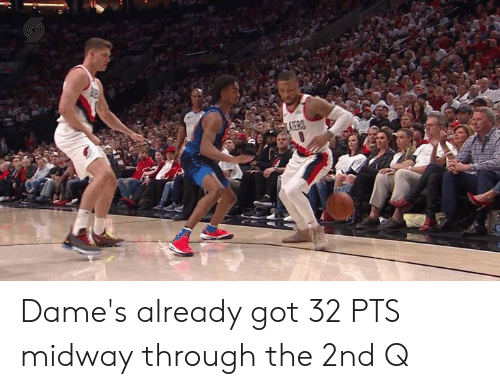 midway: Dame's already got 32 PTS midway through the 2nd Q