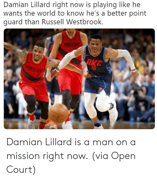 Russell Westbrook: Damian Lillard right now is playing like he  wants the world to know he's a better point  guard than Russell Westbrook. Damian Lillard is a man on a mission right now.  (via Open Court)
