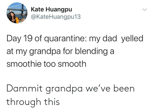 Dammit: Dammit grandpa we've been through this