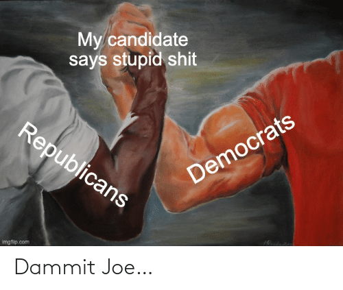 joe: Dammit Joe…