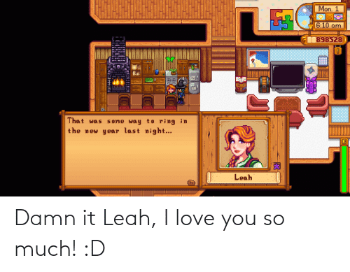 love you so much: Damn it Leah, I love you so much! :D
