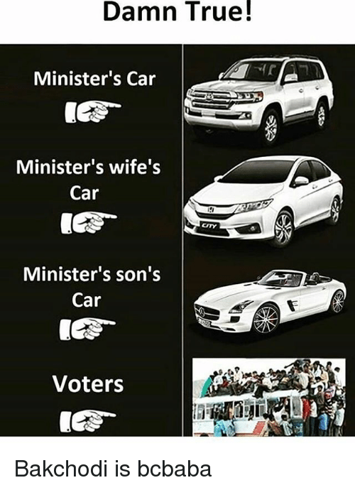 Memes, True, and 🤖: Damn  True!  Minister's Car  Minister's wife's  Car  CITY  Minister's son's  Car  1冤-  9  Voters Bakchodi is bcbaba