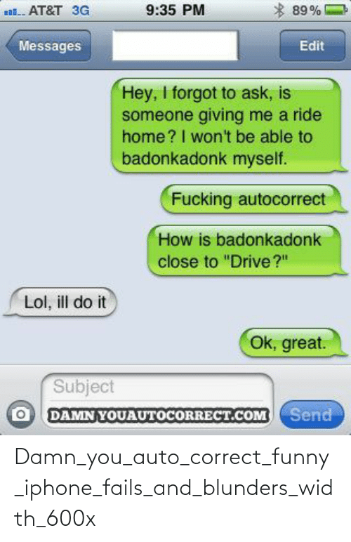 Correct: Damn_you_auto_correct_funny_iphone_fails_and_blunders_width_600x