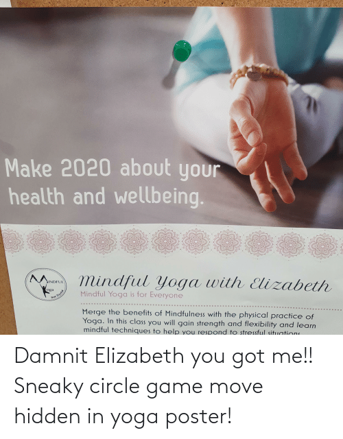 circle game: Damnit Elizabeth you got me!! Sneaky circle game move hidden in yoga poster!
