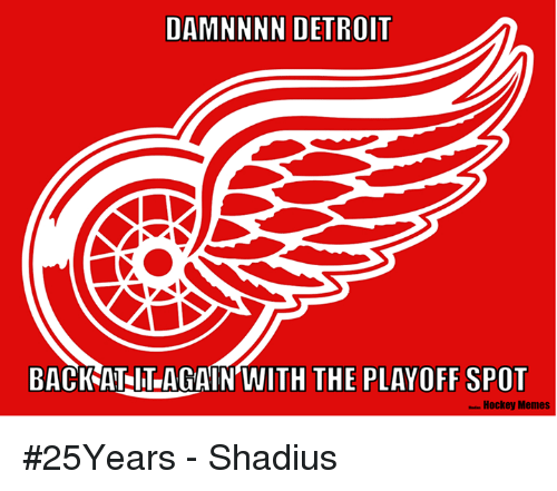 Damnnnn: DAMNNNN DETROIT  BACK AT AGAIN WITH THE PLAYOFF SPOT #25Years - Shadius