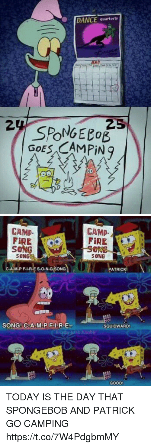 Fire, Funny, and SpongeBob: DANCE quarterly  SPONGEeoE  GOES CAMPIN g  CD   CAMP.  So  SON  A M.P F.HR-E s-o-N-G SONG  SONG! C-A-M-PF-I-R-E-  CAMP.  FIRE  SONG  ATRICKM  SQUID WARD!  GOOD TODAY IS THE DAY THAT SPONGEBOB AND PATRICK GO CAMPING https://t.co/7W4PdgbmMY