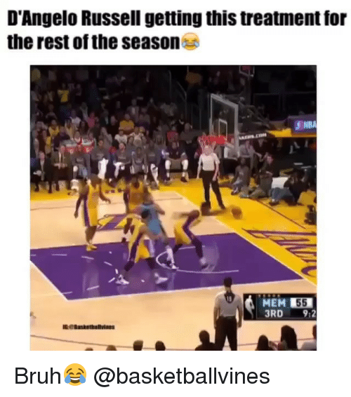 Bruh, Memes, and d'Angelo Russell: D'Angelo Russell getting this treatment for  the rest of the season  MEM 55  3RD  912 Bruh😂 @basketballvines