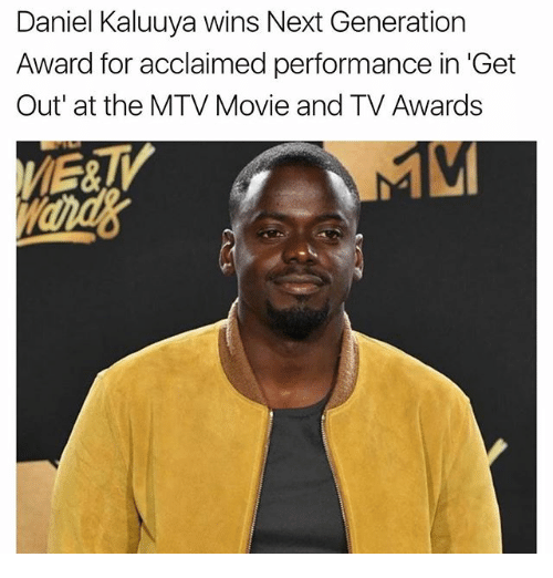 """Memes, Mtv, and Movie: Daniel Kaluuya wins Next Generation  Award for acclaimed performance in 'Get  Out"""" at the MTV Movie and TV Awards"""