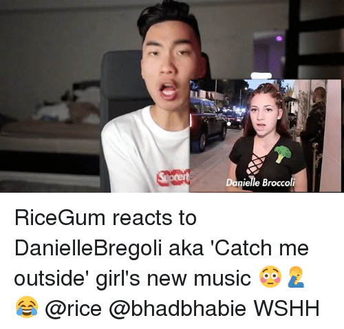 Ricing: Danielle Broccoli RiceGum reacts to DanielleBregoli aka 'Catch me outside' girl's new music 😳🤦‍♂️😂 @rice @bhadbhabie WSHH