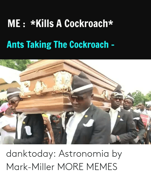 miller: danktoday:  Astronomia by Mark-Miller MORE MEMES