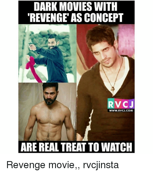Memes, 🤖, and Revenge Movie: DARK MOVIES WITH  REVENGE ASCONCEPT  RvCJ  WWW. RVCJ.COM  ARE REAL TREATTOWATCH Revenge movie,, rvcjinsta