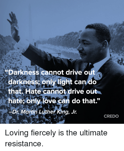 dr martin luther king jr as the beacon of light in the darkness The ceremony will take place on the 48th anniversary of dr martin luther king jr's  the martin luther king, jr  be a beacon of light in the deep.