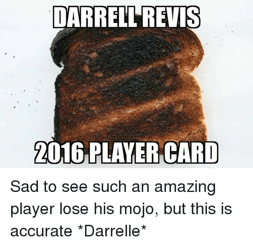 mojos: DARRELL REVIS  2016 PLAYER CARD Sad to see such an amazing player lose his mojo, but this is accurate *Darrelle*