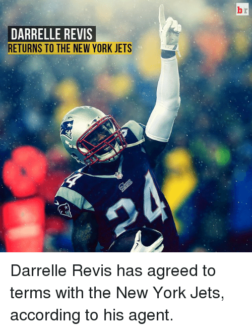 revy: DARRELLE REVIS  RETURNS TO THE NEW YORK JETS Darrelle Revis has agreed to terms with the New York Jets, according to his agent.