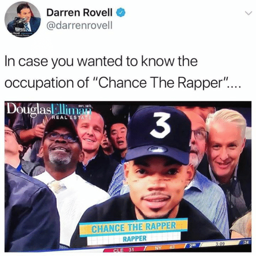 "Chance the Rapper, Real Estate, and Wanted: Darren Rovell  @darrenrovell  In case you wanted to know the  occupation of ""Chance The Rapper""...  Douglas l  3  REAL ESTATE  CHANCE THE RAPPER  RAPPER  :24  :09  E 31"