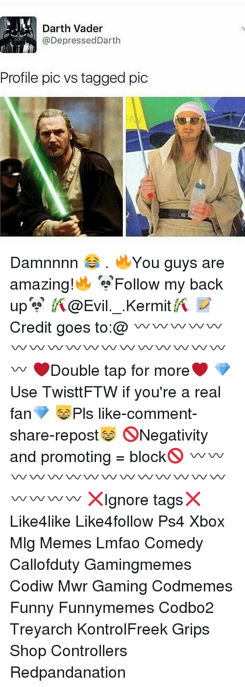 Damnnnn: Darth Vader  Depressed Darth  Profile pic vs tagged pic Damnnnn 😂 . 🔥You guys are amazing!🔥 🐼Follow my back up🐼 🎋@Evil._.Kermit🎋 📝Credit goes to:@ 〰〰〰〰〰〰〰〰〰〰〰〰〰〰〰〰〰〰 ❤️Double tap for more❤️ 💎Use TwisttFTW if you're a real fan💎 😸Pls like-comment-share-repost😸 🚫Negativity and promoting = block🚫 〰〰〰〰〰〰〰〰〰〰〰〰〰〰〰〰〰〰 ❌Ignore tags❌ Like4like Like4follow Ps4 Xbox Mlg Memes Lmfao Comedy Callofduty Gamingmemes Codiw Mwr Gaming Codmemes Funny Funnymemes Codbo2 Treyarch KontrolFreek Grips Shop Controllers Redpandanation
