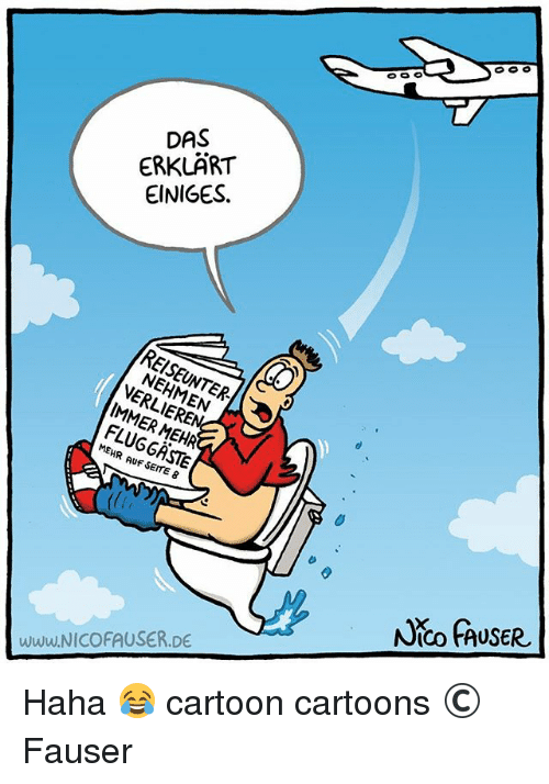 cartoon cartoons: DAS  ERKLART  EINIGES.  NEHMEN  FLUGGASTE  8  www.NICOFAUSER DE  O O O  Noo FAUSER Haha 😂 cartoon cartoons © Fauser