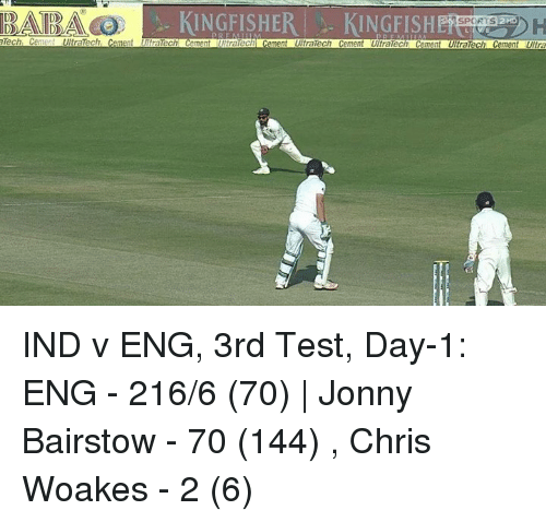 titration: DATD  KINGFISHER KING FISH  Tech Ce  UltraTech  ement TraTech  ement  Titrate  ment UltraTech Cement UltraTecl  SPORTS 2HD IND v ENG, 3rd Test, Day-1: ENG - 216/6 (70)   Jonny Bairstow - 70 (144) , Chris Woakes - 2 (6)